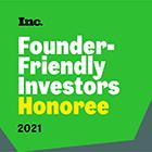 Inc. Founder-Friendly Investors Honoree 2021